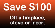 Discount coupon - Photo of a $100 off coupon for a fireplace or stove.